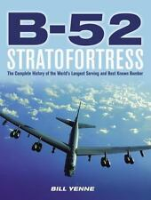 B-52 Stratofortress: The Complete History of the World's Longest Serving and Bes