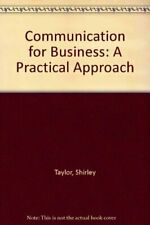 Communication for Business: A Practical Approach by Taylor, Shirley Paperback