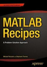 MATLAB Recipes : A Problem-Solution Approach by Michael Paluszek and...