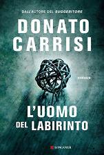 Donato Carrisi L'UOMO DEL LABIRINTO  ed. Longanesi 2017 cop.rigida NUOVO