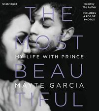 The Most Beautiful : My Life with Prince by Mayte Garcia (2017, CD, Unabridged)