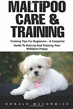 Maltipoo Care & Training: Training Tips For Beginners - A Complete G... NEW BOOK