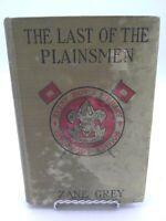 The Last of the Plainsmen by Zane Grey Second Edition Hardback 1911 Boy Scout