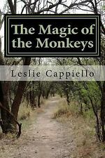The Magic of the Monkeys : Searching for an Authentic Life by Leslie.