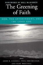 Greening of Faith edited by Carroll, John (1997, Paper) ISBN 087451777X