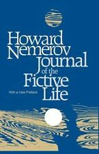 Journal of the Fictive Life: By Nemerov, Howard