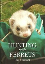 BEZZANT DAVID RABBITING & FERRETING BOOK HUNTING WITH FERRETS hardback new