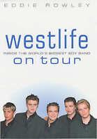 """Westlife"" on Tour: Inside the World's Biggest Boy Band, Eddie Rowley | Hardcove"