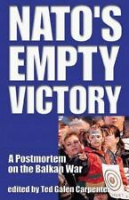NATO's Empty Victory: A Postmortem on the Balkan War-ExLibrary