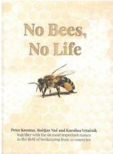 No Bees, No Life by Peter Kozmus,Bostjan Noc and Karolina Vrtacnik