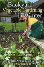 Backyard Vegetable Gardening In Winter: A Beginner's Guide To A Successful ...