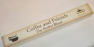 Country aged look shelf sitter sign Coffee and Friends The Perfect Blend home
