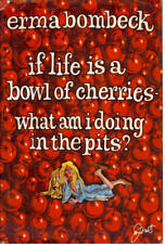 B000H1592G IF LIFE IS A BOWL OF CHERRIES, WHAT AM I DOING IN THE PITS