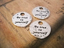 10 Word Charms Quote Pendant BE TRUE TO YOURSELF Antiqued Silver Inspirational