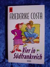 """""""Vier in Südfrankreich"""" von Friederike Costa (Angeline Bauer)"""
