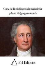 Goetz de Berlichingen à la Main de Fer by Johann Wolfgang von Goethe (2015,...