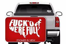 USA F*** OFF WE'RE FULL Vinyl Decal Sticker Truck Window Car Laptop