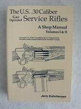 Us 30 Caliber Gas Operated Service Rifles Shop Manual Vol I and Ii Kuhnhausen