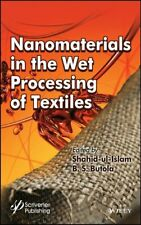 Nanomaterials in the Wet Processing of Textiles by Shahid Ul-Islam 9781119459842