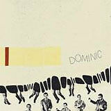 DOMINIC  Dominic / Great Northern Records CD 2006