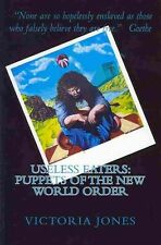 Useless Eaters: Puppets of the New World Order NEW