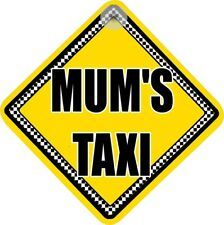 """"""" MUM'S TAXI """" FUNNY CAR SIGN FOR YOUR REAR WINDOW"""