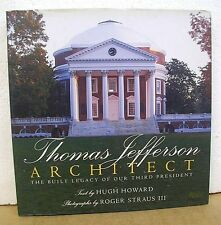 Thomas Jefferson - Architect The Built Legacy of Our Third President 2003 HB/DJ