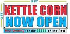 KETTLE CORN NOW OPEN Banner Sign NEW Larger Size Best Quality for the $$$