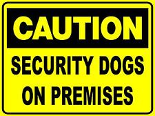 CAUTION SECURITY DOGS ON PREMISES - 300 X 225MM - METAL SIGN