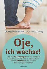 """Oje, ich wachse!: Von den 10 """"Sprüngen"""" in der mentalen Entwicklung Ihres Kindes"""