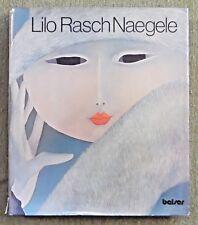Lilo Rasch Naegele , Bildband , Belser Verlag , HC , 1976 , 1. Auflage