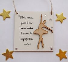 Dance Teacher Thank you Wooden Plaque with Ballet Dancer Detail