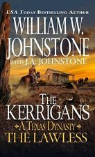 The Lawless (Kerrigans a Texas Dynasty) by William W Johnstone 2015 paperback