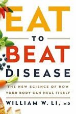 Eat to Beat Disease The New Science of How Your Body Can Heal Itself {p..d..f {