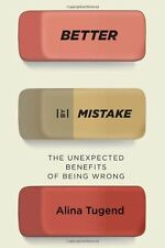 Better by Mistake: The Unexpected Benefits of Bein