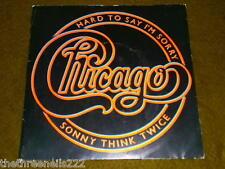 "VINYL 7"" SINGLE - CHICAGO - HARD TO SAY I'M SORRY - K79301"