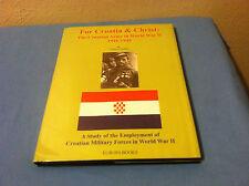 For Croatia & Christ: The Croatian Army In World War II, 1941-1945
