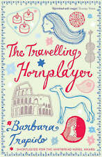 The Travelling Hornplayer by Barbara Trapido, Paperback, New Book