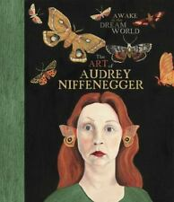 Awake in the Dream World: The Art of Audrey Niffenegger
