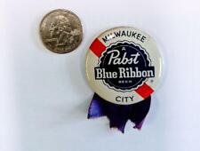 """Vintage """"Milwaukee A Pabst Blue Ribbon Beer City"""" Pin Back Button Original Pbr"""