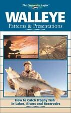 Walleye Patterns and Presentations : How to Catch Trophy Fish in Lakes, Rivers