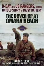The Cover-Up at Omaha Beach : D-Day, the U. S. Rangers, and the Untold Story of