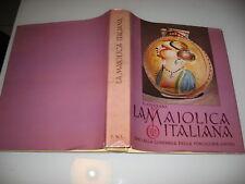Liverani G. LA MAIOLICA ITALIANA. SINO ALLA COMPARSA DELLA PORCELLANA EUROPEA