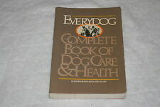 Everydog : The Complete Book of Dog Care and Health by Rowan Blogg and Eric A...