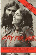 Cry for War, the Story of Suzan and Michael Carson by Richard D. Reynolds...