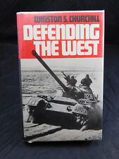 Defending the West by WINSTON S. CHURCHILL - 1982 1st ed Hardcover Signed