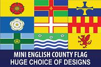 "MINI/SMALL ENGLISH COUNTY FLAG 9"" x 6"" CHOOSE YOUR DESIGN (22cm x 15cm)"