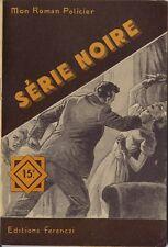 Férenczi Mon Roman Policier N°326 - Joan Dull - Série noire - EO 1954