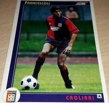CARD SCORE 1993 CAGLIARI FRANCESCOLI CALCIO FOOTBALL SOCCER ALBUM