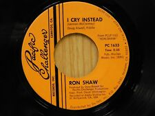 Ron Shaw 45 I Cry Instead bw Kansas City - Pacific Challenger VG++